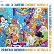 Sons of Champlin: Loosen Up Naturally