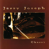 Jerry Joseph: Cherry