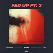 Fed Up, Pt. 3