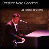 Christian Marc Gendron: Je t'aime encore