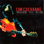 Tom Cochrane: Ragged Ass Road