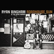 Ryan Bingham: Roadhouse Sun
