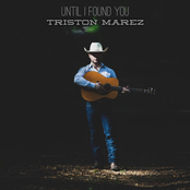 Triston Marez: Until I Found You