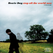 Howie Day: Stop All The World Now
