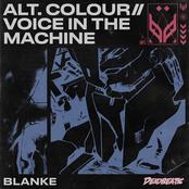 Blanke: ALT.COLOUR // VOICE IN THE MACHINE