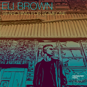 Eli Brown: Searching For Someone