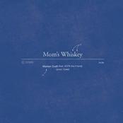 Mom's Whiskey (feat. Kota the Friend)