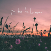 you don't love her anymore