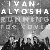 Ivan And Alyosha: Running for Cover