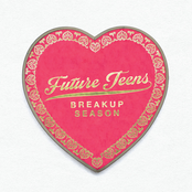 Future Teens: Breakup Season