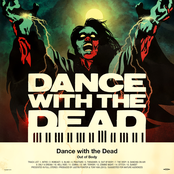 Dance With The Dead: Out of Body