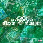 SimXSantana: FLEXIN N' FLASHIN - Single