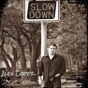 Alex Lopez: Slowdown