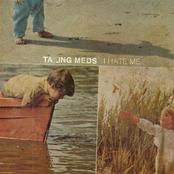 Taking Meds: I Hate Me