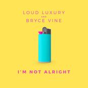 Loud Luxury: I'm Not Alright