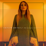 Caitlyn Smith: Put Me Back Together