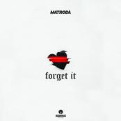 Matroda: Forget It