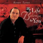 Ronan Tynan: My Life Belongs To You