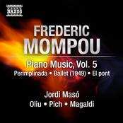 Mompou, F.: Piano Music, Vol. 5  – Perimplinada / Ballet / Glossa Y Fantasia Sobre Au Clair De La Lune