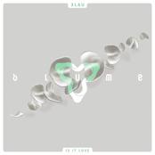 3LAU: Is It Love
