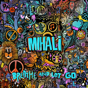 Mihali: Breathe and Let Go