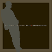 Christopher Williams: When I Was Everything