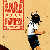 Grupo Fantasma: Movimiento Popular