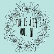 The Le Sigh Vol. III