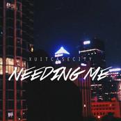 Needing Me