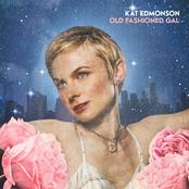 Kat Edmonson: Old Fashioned Gal
