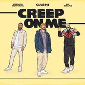 Gashi: Creep On Me