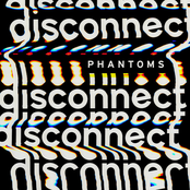 Phantoms: Disconnect