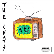 The Chats: Get This In Ya