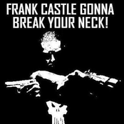 frank castle gonna break your neck!