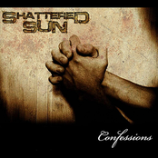 Shattered Sun: Confessions