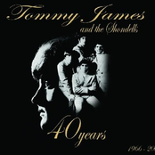 Tommy James and The Shondells: 40 Years