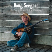 Doug Seegers: Going Down To The River
