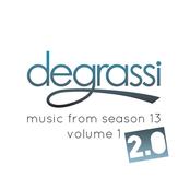 Degrassi: Music from Season 13. Vol. 1 - 2.0