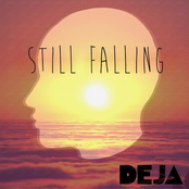 Deja: Still Falling