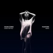 Good For You (Phantoms Remix)