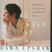 Dawn Upshaw: I Wish It So