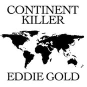 Eddie Gold: Continent Killer