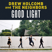 Drew Holcomb And The Neighbors: Good Light