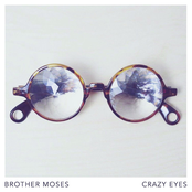 Brother Moses: Crazy Eyes