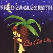 Fred Eaglesmith: Cha cha cha