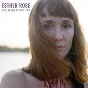 Esther Rose: You Made It This Far