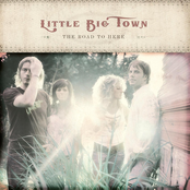 Little Big Town: The Road to Here