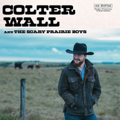 Colter Wall: Colter Wall & The Scary Prairie Boys