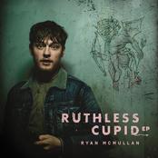 Ryan McMullan: Ruthless Cupid