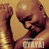 Angelique Kidjo: OYAYA!